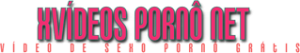 xvideos pornô net